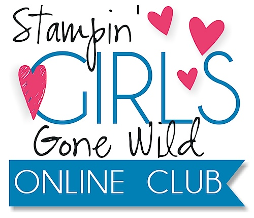 Stampin' Girls Gone Wild Online Club - JOIN TODAY!