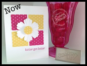 Now or WOW - Better Get Better Daisy Card by Connie Stewart - www.SimplySimpleStamping.com