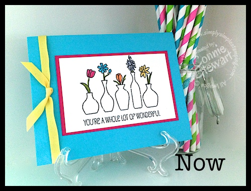 Now or WOW - Vivid Vases Vivid Card by Connie Stewart - www.SimplySimpleStamping.com