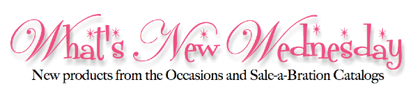 What's New Wednesday - See new ideas from the Occasions and Sale-a-Bration Catalogs - www.SimplySimpleStamping.com