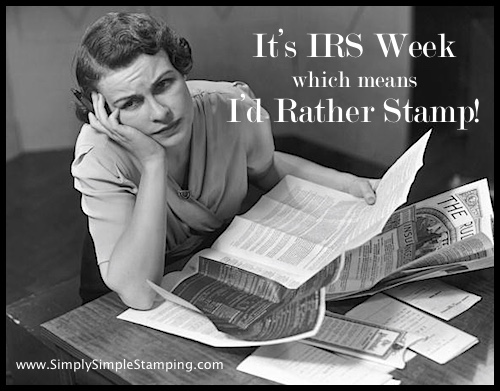 It's IRS Week at www.SimplySimpleStamping.com
