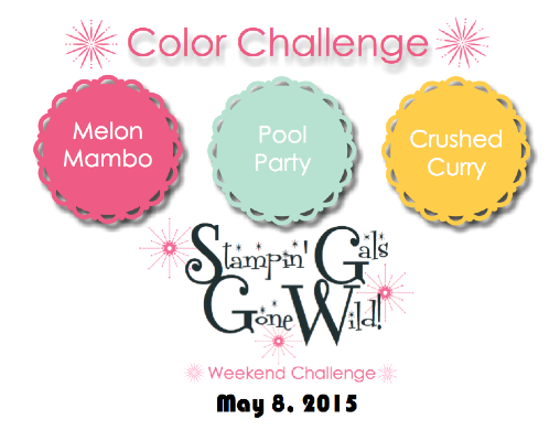 Stampin' Gals Gone Wild Weekend Challenge - May 8, 2015 - join us at www.SimplySimpleStamping.com