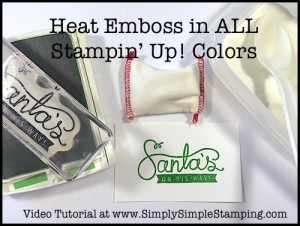 2-Minute Tuesday Tip Video - Learn how to heat emboss in ALL Stampin' Up Colors - www.SimplySimpleStamping.com - Check out the November 24, 2015 blog post