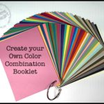 2-Minute Tuesday Tip video - Create Your Own Color Combination Booklet - Download the FREE template for the labels too.  Just look for the June 21, 2016 blog post.