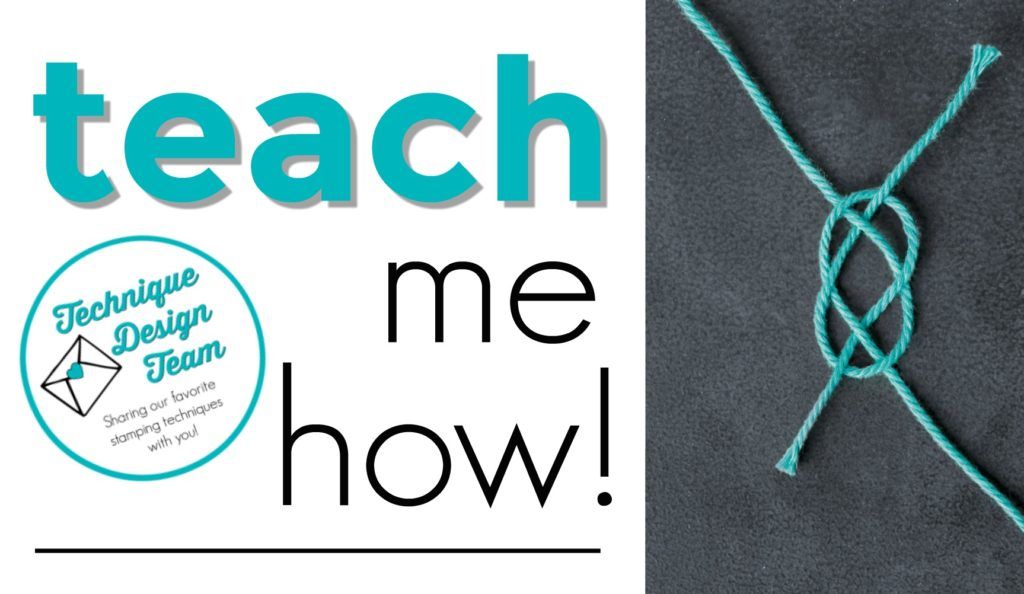 TEACH me That! A new series by the Technique Design Team. Learn a new technique every Thursday at www.SimplySimpleStamping.com.