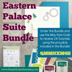 Order the Eastern Palace Suite Bundle and receive 24 amazing tutorials showing you how to use it! Order today at www.SimplySimpleStamping.com (offer available through May 31, 2017)