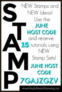 www.SimplySimpleStamping.com - Use JUNE Host Code 7GAJZGZV and receive 15 tutorials using brand new stamp sets and tutorials!