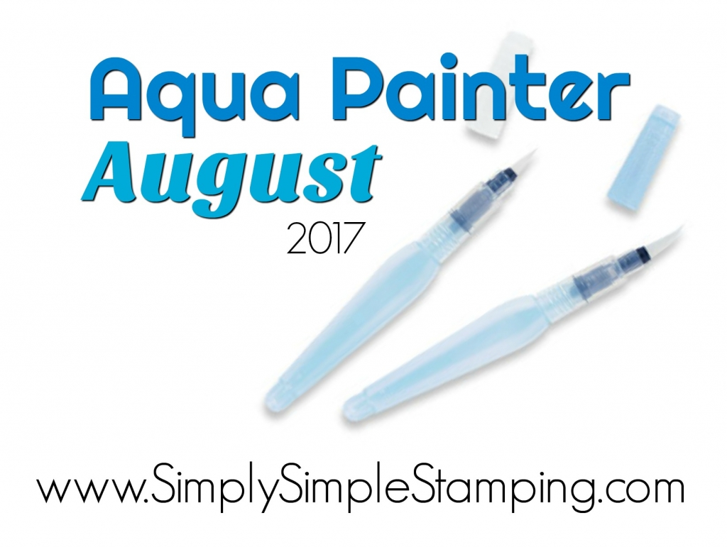 Join Connie at www.SimplySimpleStamping.com all throughout August, 2017 for fun tips, techniques, and projects using the Aqua Painters. You will never look at the Aqua Painters the same way!