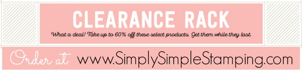 New Clearance Rack items in my Online Store! Check it out at www.SimplySimpleStamping.com!