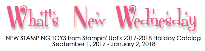 WHAT'S NEW WEDNESDAY - see NEW products from Stampin' Up's 2017-2018 HOLIDAY catalog! Order your favorites at www.SimplySimpleStamping.com