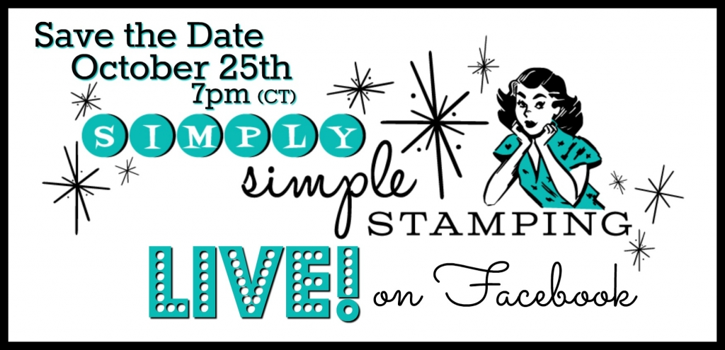 Join Connie for a Facebook LIVE event on Wednesday, October 25, 2017 at 7pm central time! www.SimplySimpleStamping.com