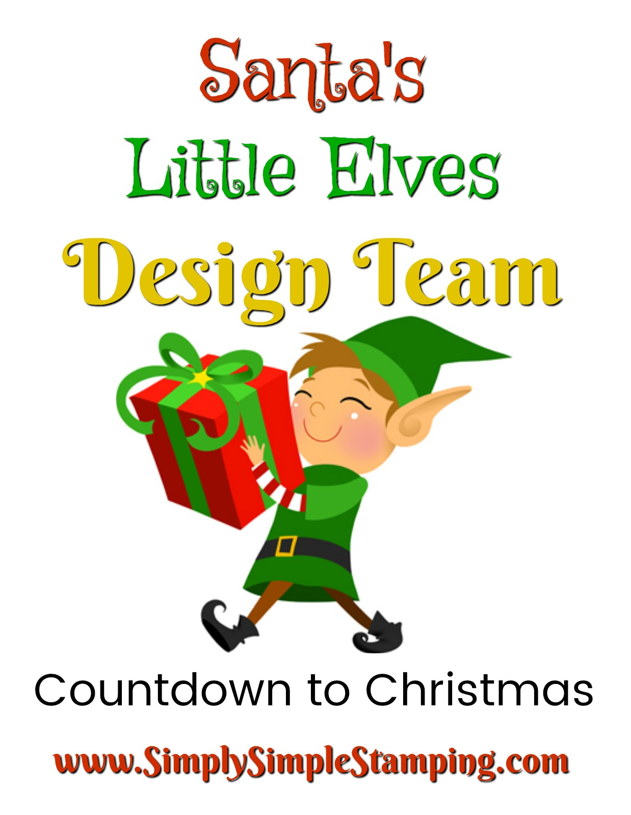 See what SANTA'S LITTLE ELVES Design Team has created for you in their COUNTDOWN TO CHRISTMAS collection of tutorials. See a new tutorial every Friday at www.SimplySimpleStamping.com