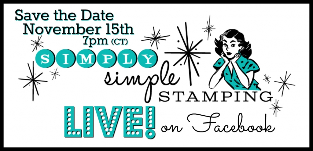 Join Connie for a Facebook LIVE event on Wednesday, November 15, 2017 at 7pm central time! www.SimplySimpleStamping.com