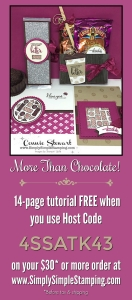 Receive the MORE THAN CHOCOLATE 14-page pdf tutorial when you use HOST CODE 4SSATK43 on your order of $30* or more at www.SimplySimpleStamping.com *before tax & shipping