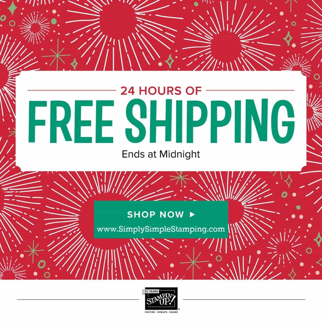 FREE SHIPPING ON ANY SIZE ORDER FROM STAMPIN' UP! Monday, December 11th (until 11:50pm MT) Order today from www.SimplySimpleStamping.com