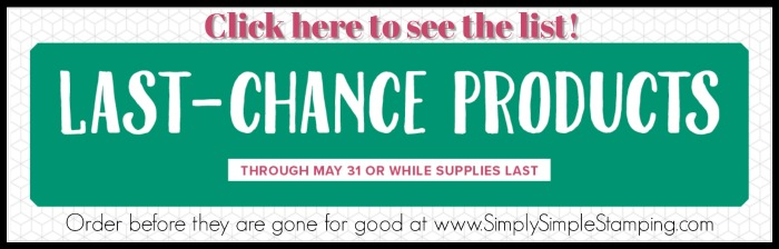 LAST CHANCE at some of your favorite Stampin' Up stamps, colors, and accessories! See the list here! www.SimplySimpleStamping.com