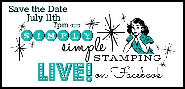 Join Connie for a Facebook LIVE event on Wednesday, July 11, 2018 at 7pm central time! Look for Simply Simple Stamping on Facebook! www.SimplySimpleStamping.com