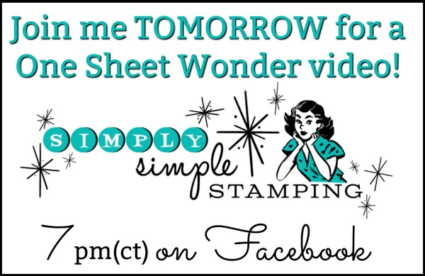 Join Connie for a One Sheet Wonder Facebook Video event on Wednesday, July 11, 2018 at 7pm central time! Look for Simply Simple Stamping on Facebook! www.SimplySimpleStamping.com