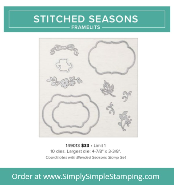 Get ready for the most amazing framelits EVER! The STITCHED SEASONS Framelits! Available while supplies last (or until Aug. 31) - order yours at www.SimplySimpleStamping.com