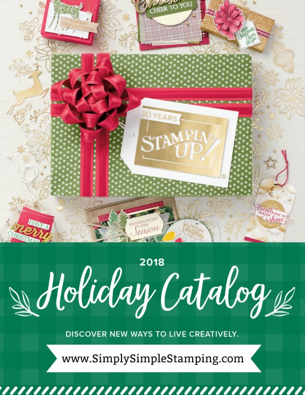 The 2018 Holiday Catalog has started arriving in mailboxes! Do you have yours? www.SimplySimpleStamping.com