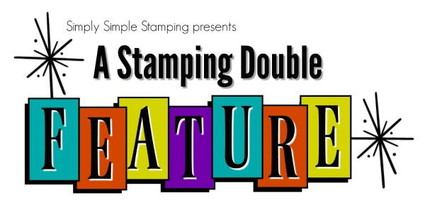 www.SimplySimpleStamping.com presents a STAMPING DOUBLE FEATURE - 2 cards, 1 video!