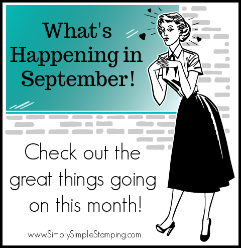 Check out all the fun happening at Stampin' Up and Simply Simple Stamping in September! www.SimplySimpleStamping.com