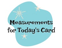 Measurements-for-todays-card