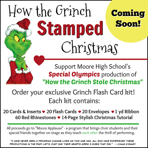 "Help support MOORE HIGH SCHOOL SPECIAL OLYMPICS with their production of ""How the Grinch Stole Christmas"" by ordering your Grinch Flash Card kit! www.SimplySimpleStamping.com"