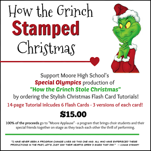 "Help support MOORE HIGH SCHOOL SPECIAL OLYMPICS with their production of ""How the Grinch Stole Christmas"" by ordering the Stylish Christmas Flash Card Tutorial! $15 and 100% of the proceeds go towards this amazing program! www.SimplySimpleStamping.com"