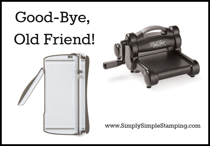 Big Shot & Stampin' Trimmer will soon Retire