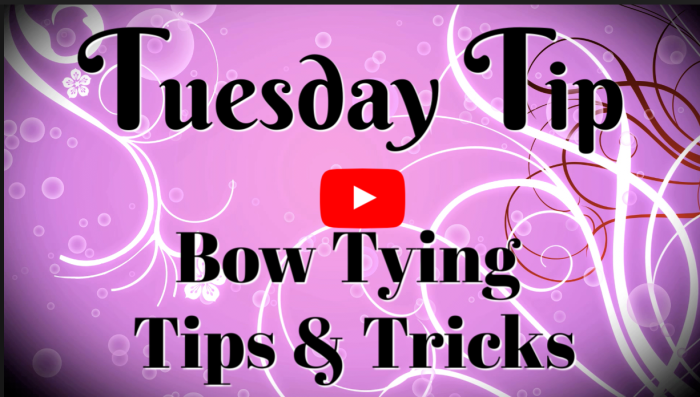 Bow-Tying-Tips-with-Connie-Stewart-Tuesday-Tips
