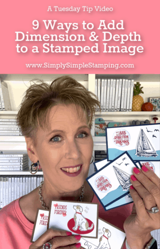 9 Ways to Add Dimension & Depth to Stamped Images | Tuesday Tip