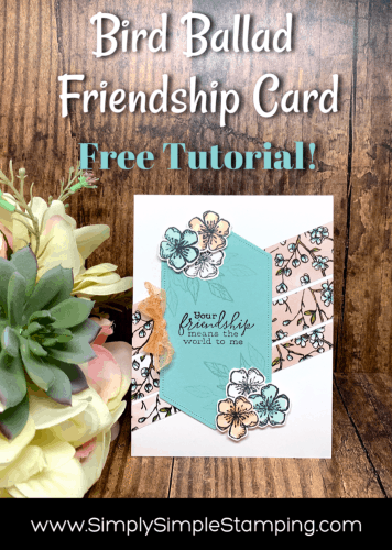 Bird Ballad Friendship Card – Free Tutorial