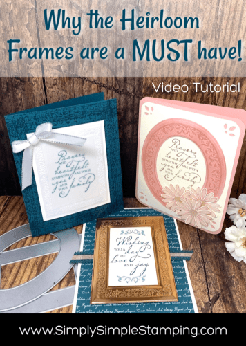 Why the Heirloom Frames Dies & Embossing Folders are a MUST!