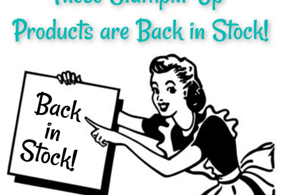 Stampin' Up Products Back in Stock!