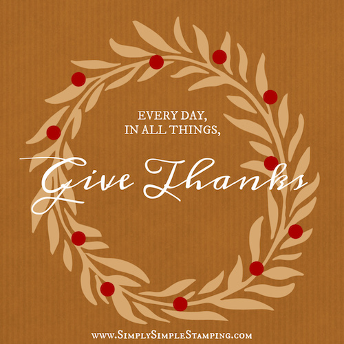 Happy Thanksgiving my Stampin' Peeps!