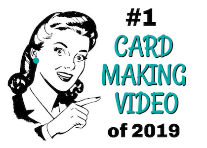 Winner! Best Card Making Video of 2019!