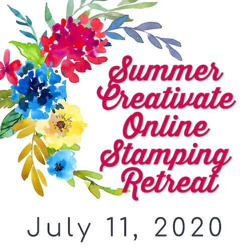 Join Us for the Summer Creativate Online Stamping Retreat
